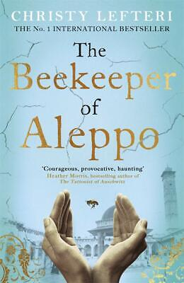 The Beekeeper of Aleppo by Christy Lefteri ~ Paperback ~ New ~ 2020