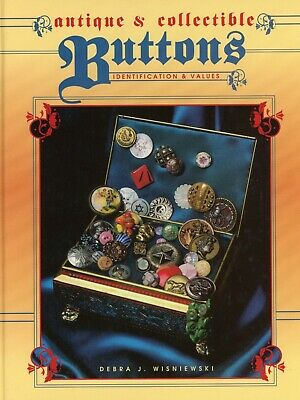 Antique Collectible Buttons - Types Descriptions Values / Illustrated Book
