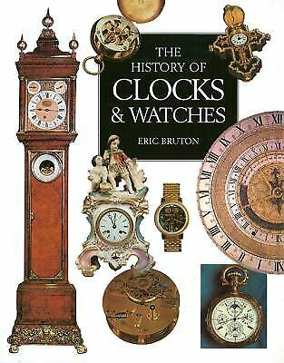 History of Clocks and Watches by Bruton, Eric