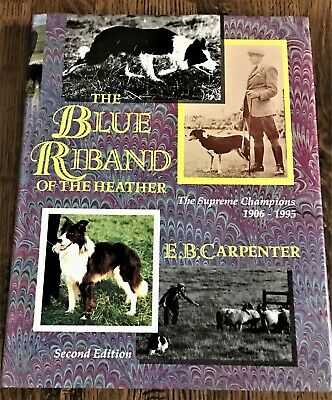 The Blue Riband Of The Heather;  The Supreme Border Collie Champions 1906-1995
