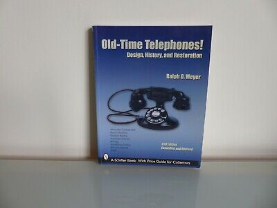 OLD-TIME TELEPHONES REFERENCE BOOK Ralph Meyer. 2nd Edition