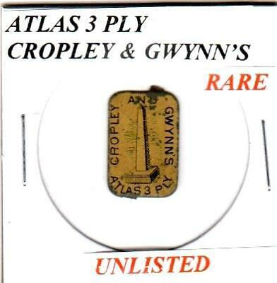 Cropley & Gwynn's Atlas 3 Ply *Unlisted* Vintage Tin Lithographed Tobacco Tag