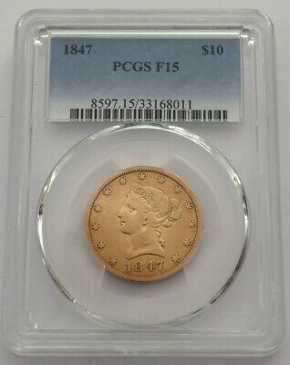 Nice 1847 GOLD United States Libert $10 Dollar Coin PCGS Graded Fine 15  WOW !!