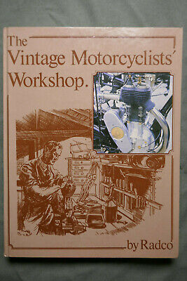 The Vintage Motorcyclists' Workshop by Radco ISBN: 0-85429-472-4