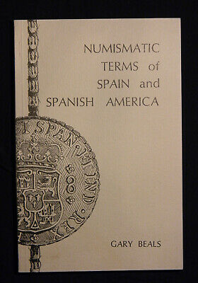 Book: Numismatic terms of Spain and Spanish America by Gary Beals, 1966