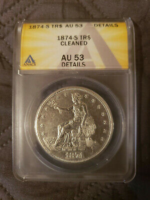 1874-S Silver Trade Dollar Au53 Details Cleaned Anacs