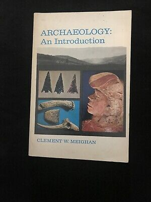 Archaeology: An Introduction Paperback Book : By Clement W. Meighan