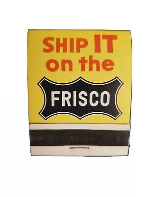 Vintage Frisco Railroad Matchbook New! Unused! Ship It On The Frisco!