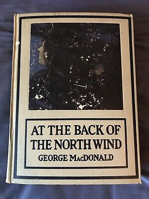At The Back of The North Wind by George MacDonald HC 1st Edition 1919