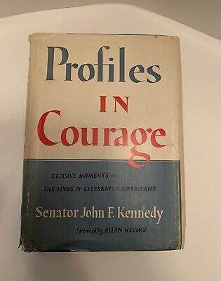 Profiles In Courage By John F Kennedy 1956