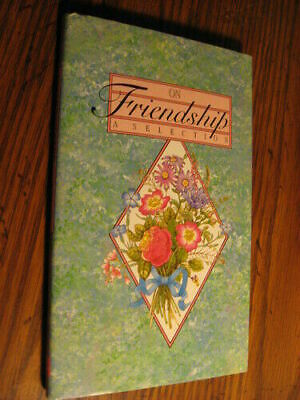 On Friendship - A Selection by  , Hardcover