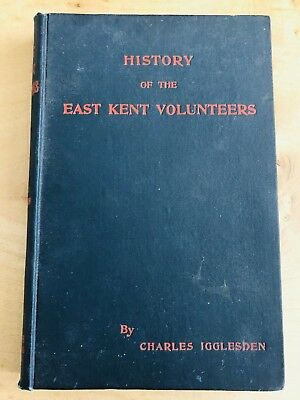 (Rare 1899 1st Edit!) 'History Of The East Kent Volunteers' by Charles Igglesden
