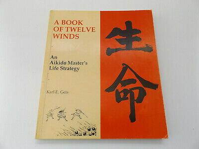 1987 A BOOK OF TWELVE WINDS 1st Ed. by Karl E. Geis MARTIAL ARTS Aikido