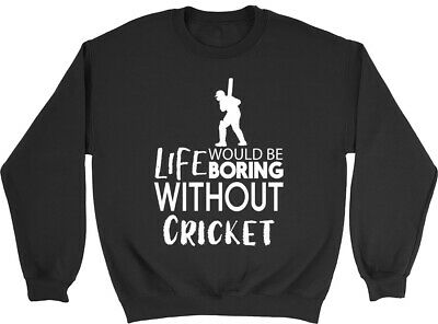 Life would be Boring without Cricket Kids Childrens Jumper Sweatshirt Boys Girls