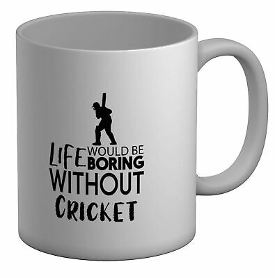 Life would be Boring without Cricket White 11oz Mug Cup