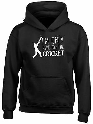 I'm only here for the Cricket Childrens Kids Hooded Top Hoodie Boys Girls