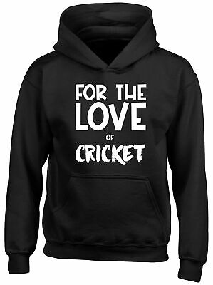 For the Love of Cricket Childrens Kids Hooded Top Hoodie Boys Girls