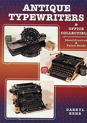 Antique Typewriters - Makers Models Values / Illustrated Book
