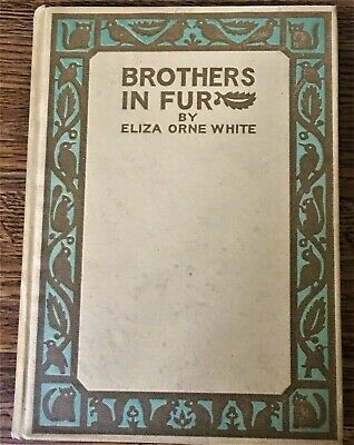 Brothers In Fur ~ Eliza Orne White ~ Antique Cat Story Book 1910