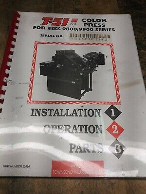 T-51 Operation and Parts Manual for AB Dick 9800 and 9900 series printing Press