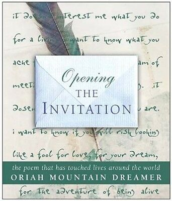 OPENING THE INVITATION - Oriah Mountain Dreamer .Hb.NEW