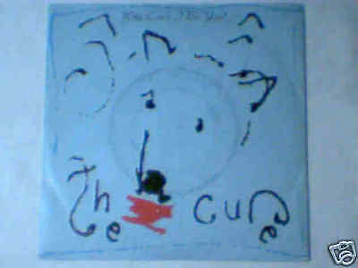 "CURE Why can't i be you 7"" ITALY"
