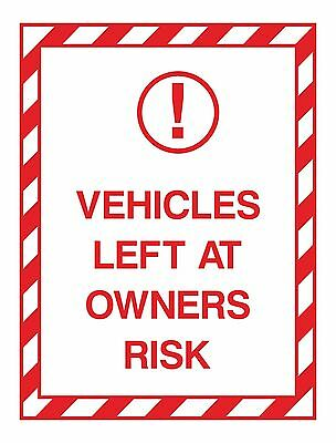 1x Vehicles Left At Owners Risk Sticker