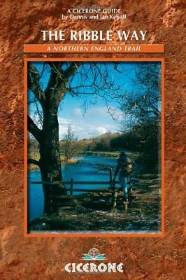 The Ribble Way: A Northern England Trail-Dennis R. Kels