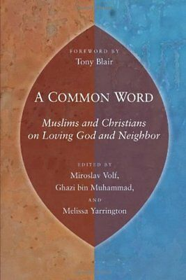 A Common Word: Muslims and Christians on Loving God and