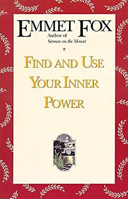 Find and Use Your Inner Power-Emmet Fox