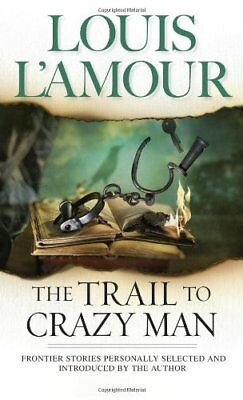 Trail to Crazy Man-Louis L'Amour