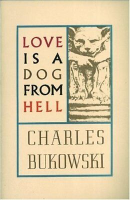 Love is a Dog from Hell-Charles Bukowski