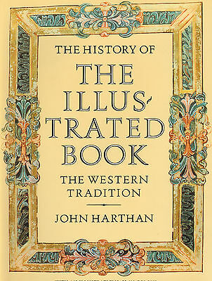 THE HISTORY 0F THE ILLUSTRATED BOOK WESTERN TRADITION - J.Harthan