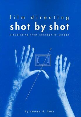 Film Directing Shot by Shot: Visualizing from Concept to Screen-Steven D. Katz
