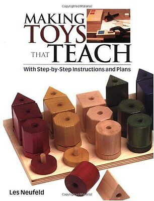 Making Toys That Teach: With Step-by-step Instructions and Plans-Les Neufeld