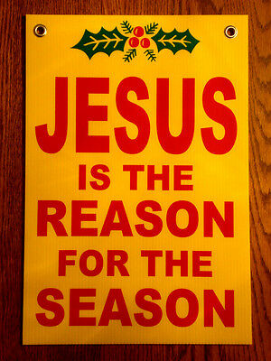 "JESUS IS THE REASON FOR THE SEASON Coroplast SIGN  Yellow 12""x18"""
