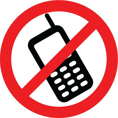 NO MOBILE / CELL PHONE  x 6 suitable for indoors & outdoors - Various Sizes