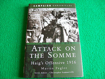Attack on the Somme: Haig's Offensive 1916 : Martin Pegler  : NEW Hardback