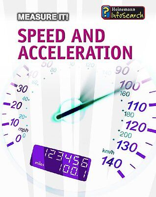 Speed and Acceleration (Measure It!)-Barbara A. Somervill