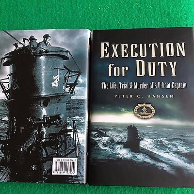 Execution for Duty: The Life,Trial & Murder of a U Boat Captain: New Maritime