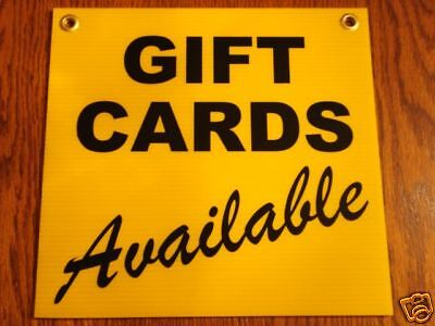 GIFT CARDS Available Coroplast SIGN 12x12 with Grommets