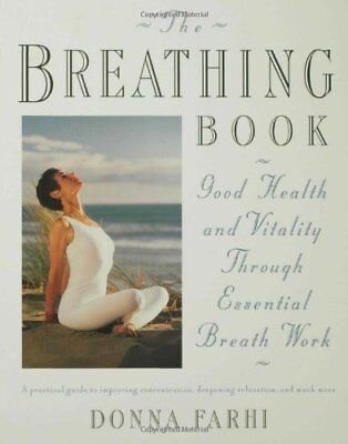 The Breathing Book: Vitality and Good Health through Essential Breath Work-Donna