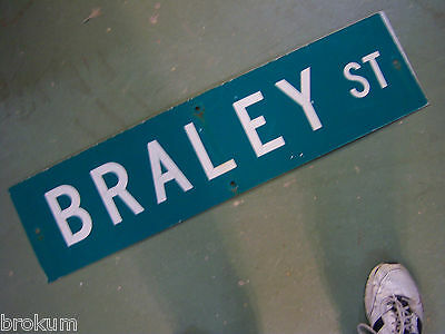 "Vintage ORIGINAL BRALEY ST STREET SIGN 36"" X 9"" WHITE LETTERING ON GREEN"