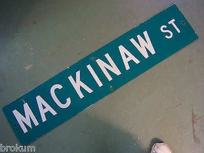 Vintage ORIGINAL MACKINAW ST STREET SIGN WHITE LETTERING ON GREEN BACKGROUND