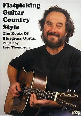 Eric Thompson Flatpicking Country Roots Of Bluegrass Guitar Learn Music DVD