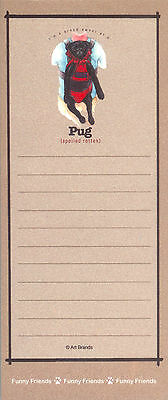 BLACK PUG Spoiled Rotten Dog Funny Friends Magnetic NOTEPAD List Pad
