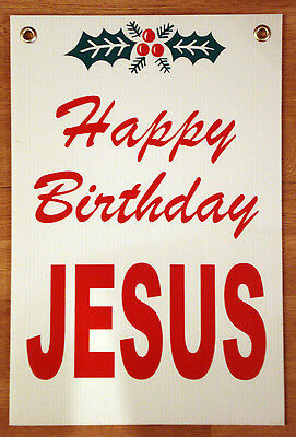 HAPPY BIRTHDAY JESUS Coroplast SIGN  Christmas 12x18 with Grommets White