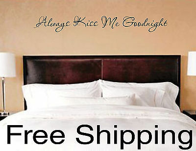 ALWAYS KISS ME GOODNIGHT vinyl wall decal sticker romantic quote love art