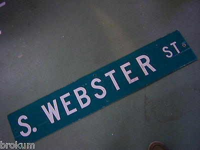 LARGE Vintage  S. WEBSTER ST STREET SIGN 48 X 9 WHT LETTERING ON GRN BACKGROUND