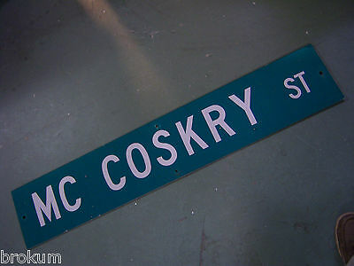 LARGE Vintage  MC COSKRY ST STREET SIGN 48 X 9 WHT LETTERING ON GRN BACKGROUND